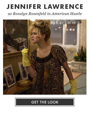 JENNIFER LAWRENCE as Rosalyn Rosenfeld in American Hustle - GET THE LOOK