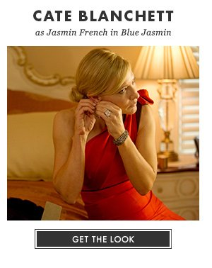 CATE BLANCHETT as Jasmin French in Blue Jasmin - GET THE LOOK