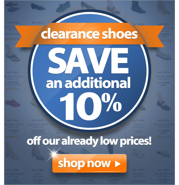 Clearance Shoes - Save an additional 10% off our already low prices. - Shop Now