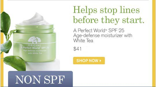 Helps stop lines before they start A Perfect Worls SPF 25 Age defense moisturizer with White Tea 41 SHOP NOW
