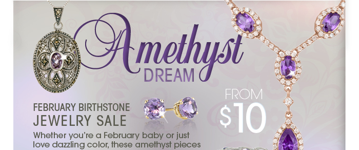 Whether you're a February baby or just love dazzling color, these amethyst pieces are sure to satisfy your sparkle cravings!