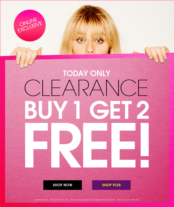 Today Only - Clearance Buy 1 Get 2 FREE!