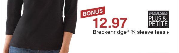 BONUS 12.97 Breckenridge® 3/4 sleeve  tees.