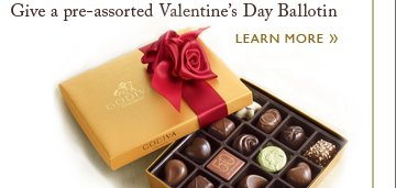 Give a pre-assorted Valentine's Day Ballotin | Learn More