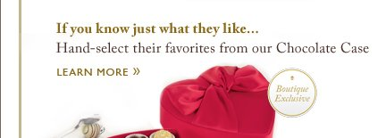 If you know just what they like... | Learn More