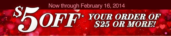 $5 OFF* Your Purchase