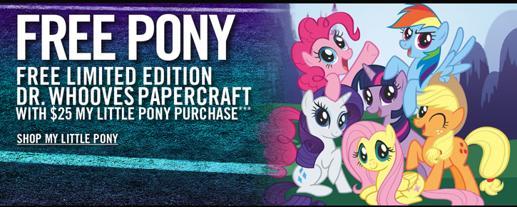 FREE PONY - FREE LIMITED EDITION DR. WHOOVES PAPER CRAFT - SHOP MY LITTLE PONY