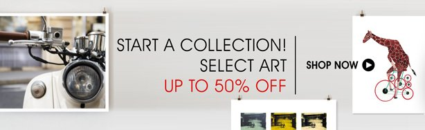 Start A Collection. Select Art. Shop Up To 50% Off