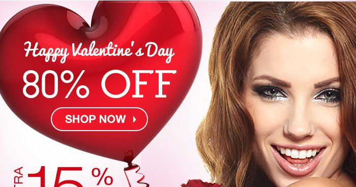 Happy Valentine's Day 80% OFF Extra 15% Off Extra 20% Off