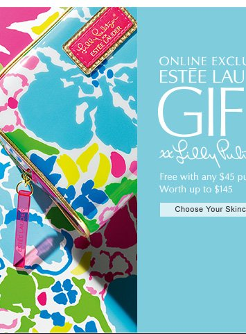 ONLINE EXCLUSIVE ESTÉE LAUDERxx LILLY PULITZER Free with any $45 purchase.* Worth up to $145 CHOOSE YOUR SKINCARE »
