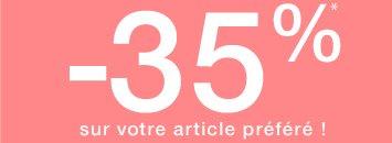 -35% sur votre article préféré !*