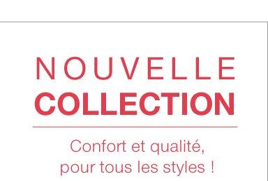 Nouvelle collection confort et qualité, pour tous les styles !