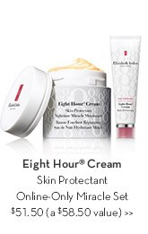 Eight Hour® Cream Skin Protectant Online-Only Miracle Set $51.50 (a $58.50 value).
