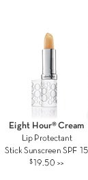 Eight Hour® Cream Lip Protectant Stick Sunscreen SPF 15 $19.50.