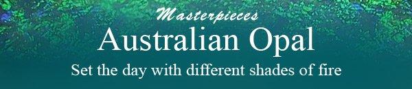 Masterpieces Australian Opal