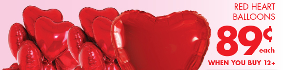 RED HEART BALLOONS 89¢ EACH WHEN YOU BUY 12+