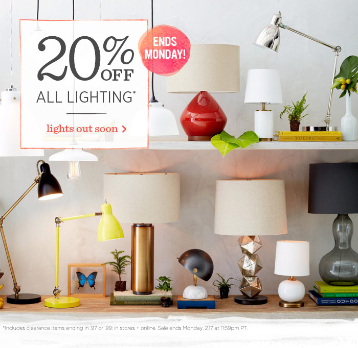 20% Off All Lighting* Light out soon. Ends Monday!