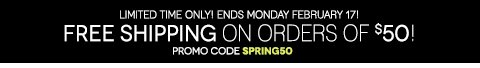 Free Shipping with any $50 purchase!