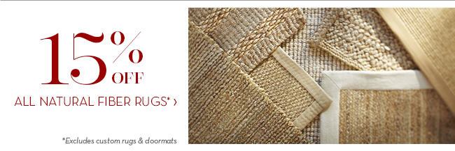 15% OFF ALL NATURAL FIBER RUGS