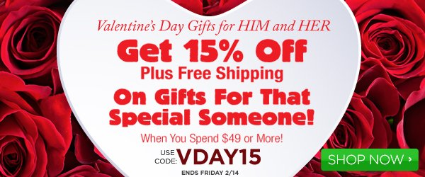 15% off Valentine's Day Gifts for HIM and HER