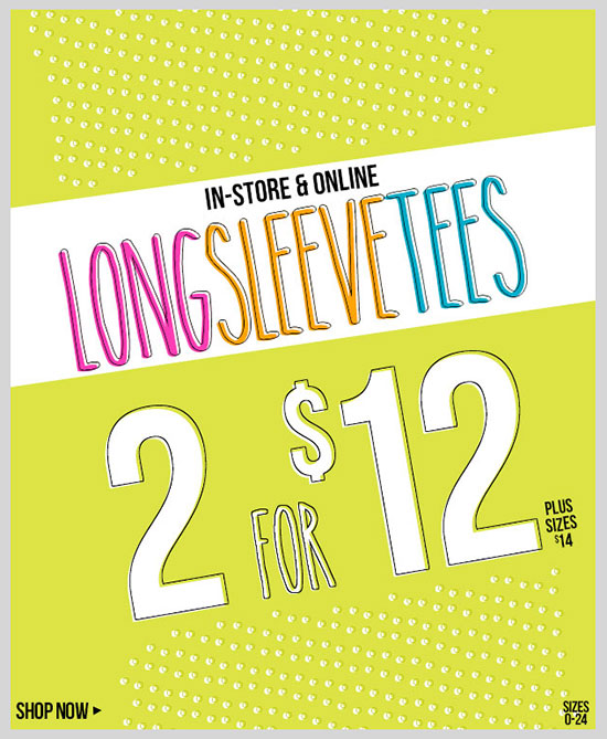 Long Sleeve Tees - 2 for $12! Plus Sizes - 2 for $14. Shop Now!