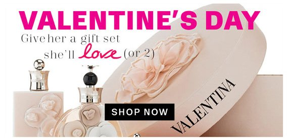 Valentine's Day. Give her a gift set she'll Love (or 2) Shop Now
