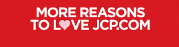 MORE REASON TO L♥VE JCP.COM