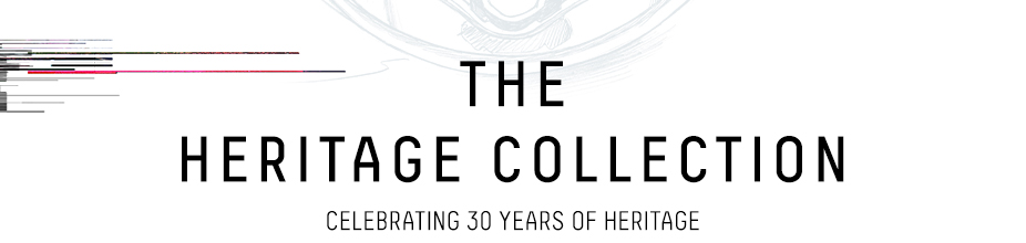 THE HERITAGE COLLECTION - CELEBRATING 30 YEARS OF HERITAGE