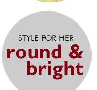 Round and Bright