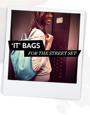 'IT' BAGS FOR THE STREET SET