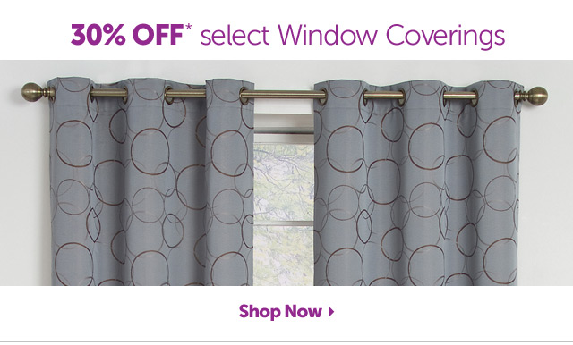 30% off* select Window Coverings - Shop Now