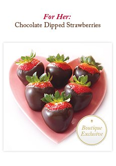 For Her: Chocolate Dipped Strawberries