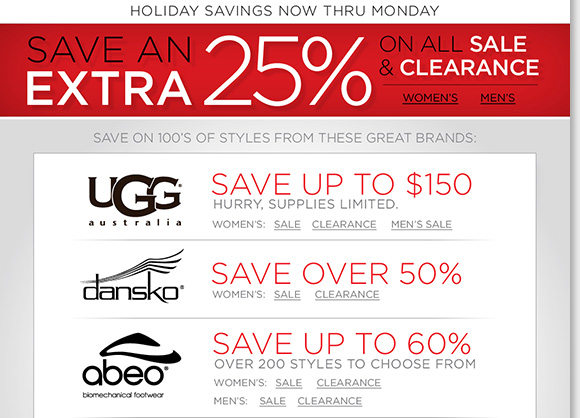 Now through Monday, save an extra 25% off ALL Sale & Clearance! Find great styles and limited quantities from UGG® Australia, Raffini, ABEO, Dansko and more of your favorite brands! Shop now to find the best selection online and in stores at The Walking Company.
