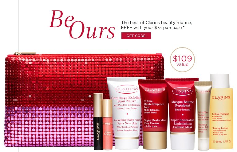 Be Ours The best of Clarins beauty routine, FREE with your $75 purchase.* Get Code >