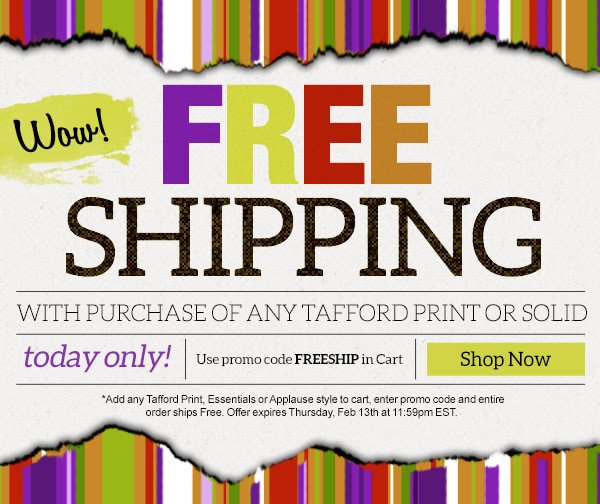 Free Shipping with purchase of any Tafford Print or Solid - Shop Now