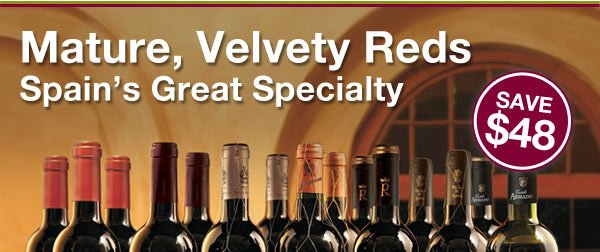 Mature, Velvety Reds. Spain's Great Specialty.