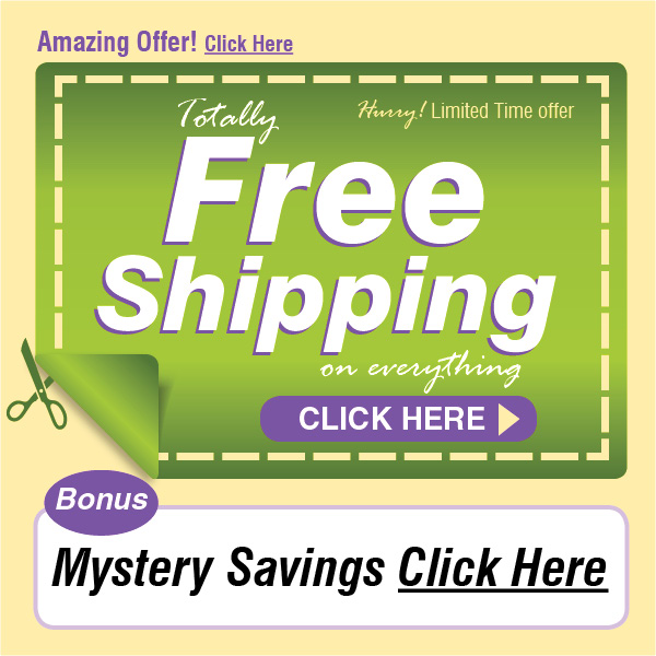 Totally FREE Shipping on everything plus all on Sale