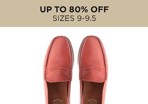 Up to 80% Off: Shoes Sizes 9-9.5