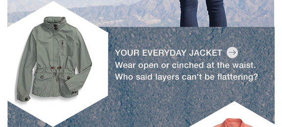 YOUR EVERYDAY JACKET Wear open or cinched at the waist. Who said layers can't be flattering?