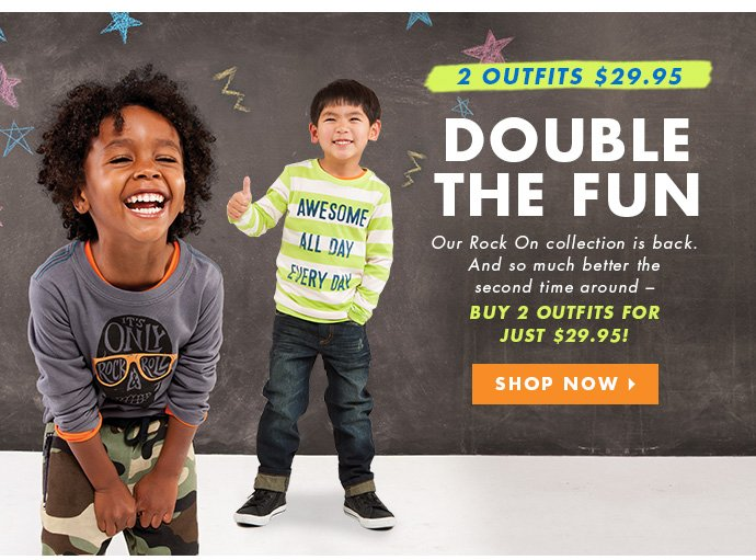 Back by popular demand - Get 2 Outfits For $29.95!