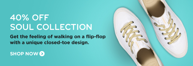 40% OFF SOULD COLLECTIONS GET THE FEELING OF WALKING ON A FLIP-FLOP WITH A UNIQUE CLOSED-TOE DESIGN. SHOP NOW