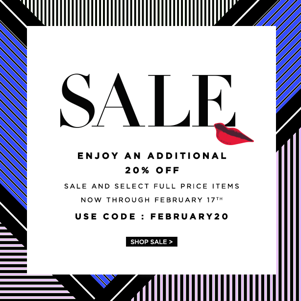 Sale: Enjoy an additional 20% off sale and select full price items now through February 17th. Use code FEBRUARY20. Shop Sale.