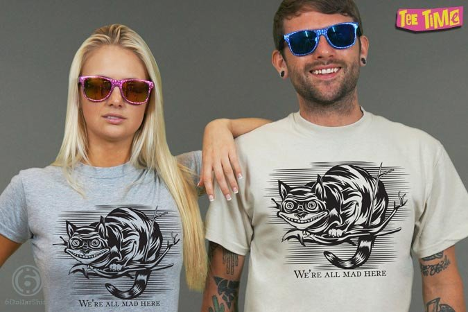 http://6dollarshirts.com/tt/reg/02-13-2014_Cheshire_Cat_Madness_T_SHIRT_reg.jpg