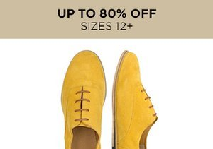 Up to 80% Off: Shoes Sizes 12+