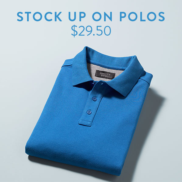 STOCK UP ON POLOS - $29.50