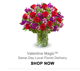 Valentine Magic™ Same-Day Local Florist Delivery Shop Now