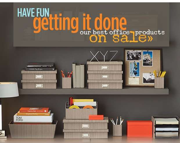 Have Fun  Getting it Done. Our best OFFICE PRODUCTS ON SALE »