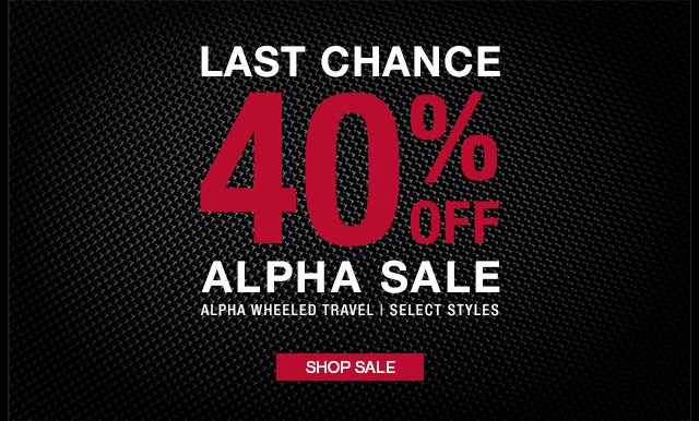 Last Chance - 40% off Alpha Sale - Shop Now
