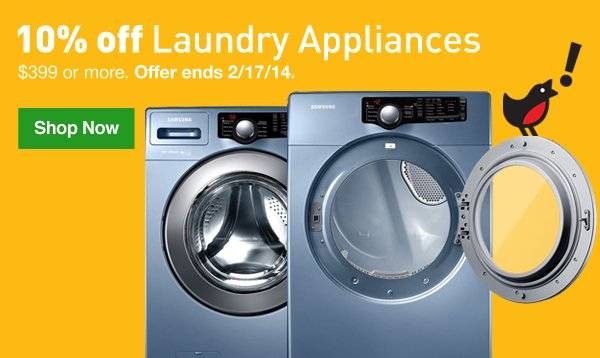 10% off Laundry Appliances $399 or more. Offer ends 2/17/14. Shop Now.
