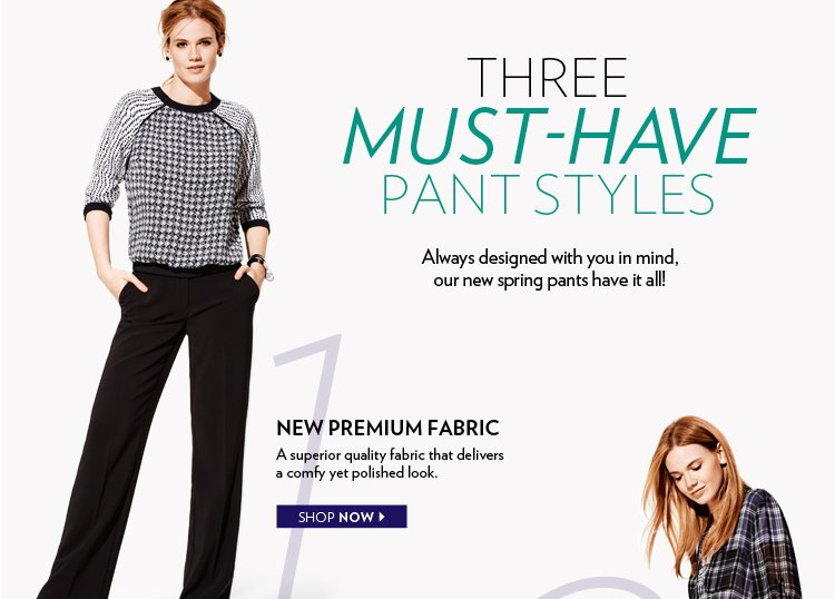 Always designed with you in mind, our new spring pants have it all!